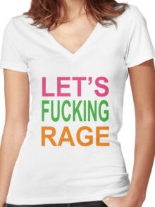 Let's Fucking Rage T-Shirts & Hoodies Women's Fitted V-Neck T-Shirt