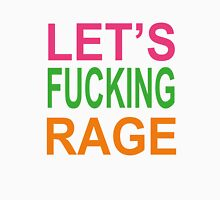 Let's Fucking Rage T-Shirts & Hoodies Unisex T-Shirt