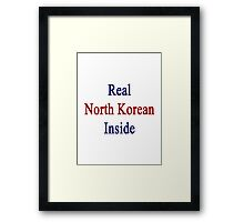 Real North Korean Inside  Framed Print