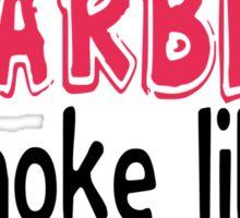 Look Like Barbie smoke Like Marley Sticker