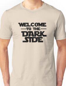 Welcome Dark Side Unisex T-Shirt