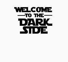 Welcome Dark Side Unisex T-Shirt