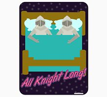 All Knight Long Unisex T-Shirt