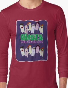 Ghosts Were People Too Long Sleeve T-Shirt