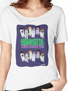 Ghosts Were People Too Women's Relaxed Fit T-Shirt