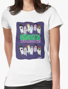 Ghosts Were People Too Womens Fitted T-Shirt
