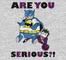Batman: Are You Serious?! by MaryBlack