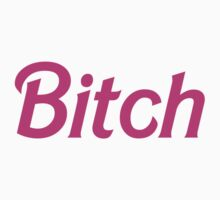 "It's Barbie ""B*tch"" T-Shirt  by sailorneptune"