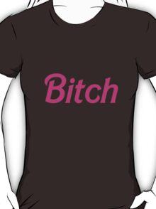 "It's Barbie ""B*tch"" T-Shirt  T-Shirt"