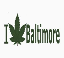 0105 I Love Baltimore by Ganjastan