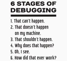 Six Stages of Debugging: Black Text Design for Programmers Kids Tee