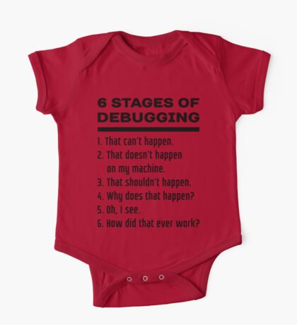 Six Stages of Debugging: Black Text Design for Programmers One Piece - Short Sleeve