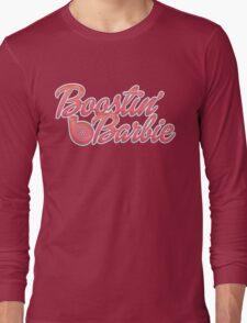 Boostin' Barbie Long Sleeve T-Shirt