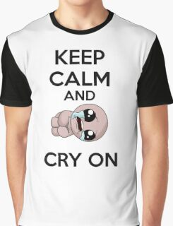 keep calm and cry on Graphic T-Shirt