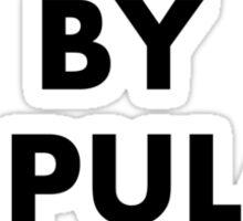 Black By Popular Demand Sticker