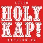 Holy Kap! (Colin Kaepernick) by Fantag® Tees