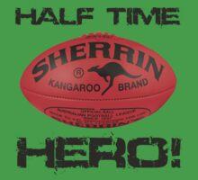Half Time HERO by Strauchy81