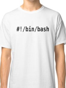 #!/bin/bash - Black Font for Command Line Hackers Classic T-Shirt