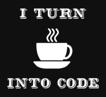 I Turn Coffee into Code - Funny Programmer Shirt Kids Tee