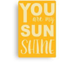 You Are My Sunshine Art Canvas Print