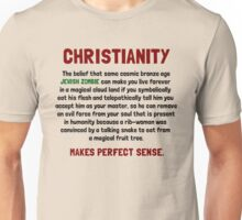 Christianity - Makes perfect sense. Unisex T-Shirt