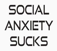 SOCIAL ANXIETY SUCKS T-Shirt