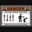 Danger - Stay away from my Sound Desk by barnsleynut