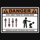 Danger - Stay away from my Sound Desk by barnsleynut