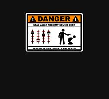 Danger - Stay away from my Sound Desk Unisex T-Shirt