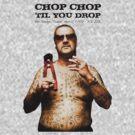 Chop Chop 'Til You Drop by Peter Gray