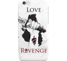 I'd risk my life for 2 things : Love & Revenge iPhone Case/Skin