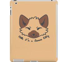 Hello, I'm a Siamese Kitty. iPad Case/Skin