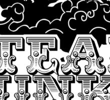 steampunk's not dead Sticker