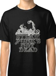 steampunk's not dead (silver) Classic T-Shirt