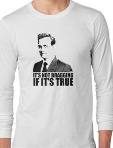 Suits Harvey Specter It's Not Bragging Tshirt Long Sleeve T-Shirt