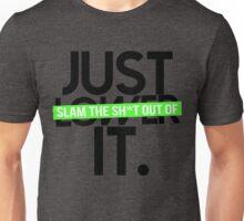 Just Lower It. Unisex T-Shirt