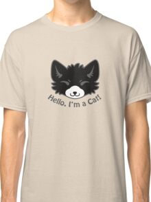 Hello, I'm a Cat! Classic T-Shirt