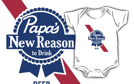 Papas New Reason to Drink Beer by Lilterra