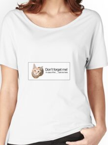 Don't forget the cats Women's Relaxed Fit T-Shirt