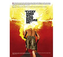 Every Knee Will Bow Before Me Photographic Print