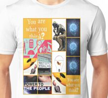 you are what you think? Unisex T-Shirt