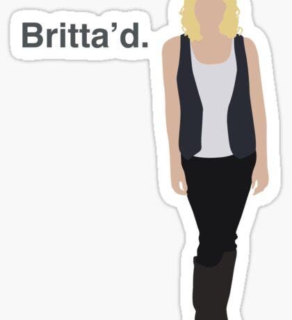 """""""Britta'd"""" Sticker"""