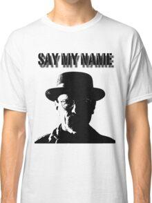 Walter White Say My Name Classic T-Shirt