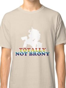 Totally Not Brony Classic T-Shirt