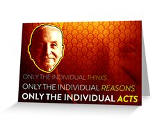 Mises Only the Individual Acts! Greeting Card