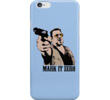 The Big Lebowski Mark It Zero Color Tshirt iPhone Case/Skin