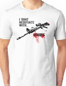 I Don't Negotiate with Noobs Unisex T-Shirt