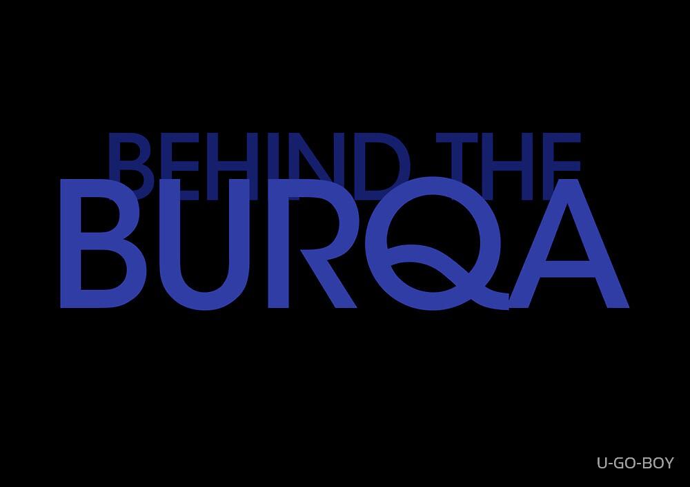 Behind the Burqa by U-GO-BOY