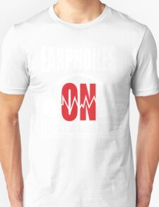 Earphones on I don't wanna talk T-Shirt