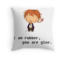 I am rubber you are glue Throw Pillow